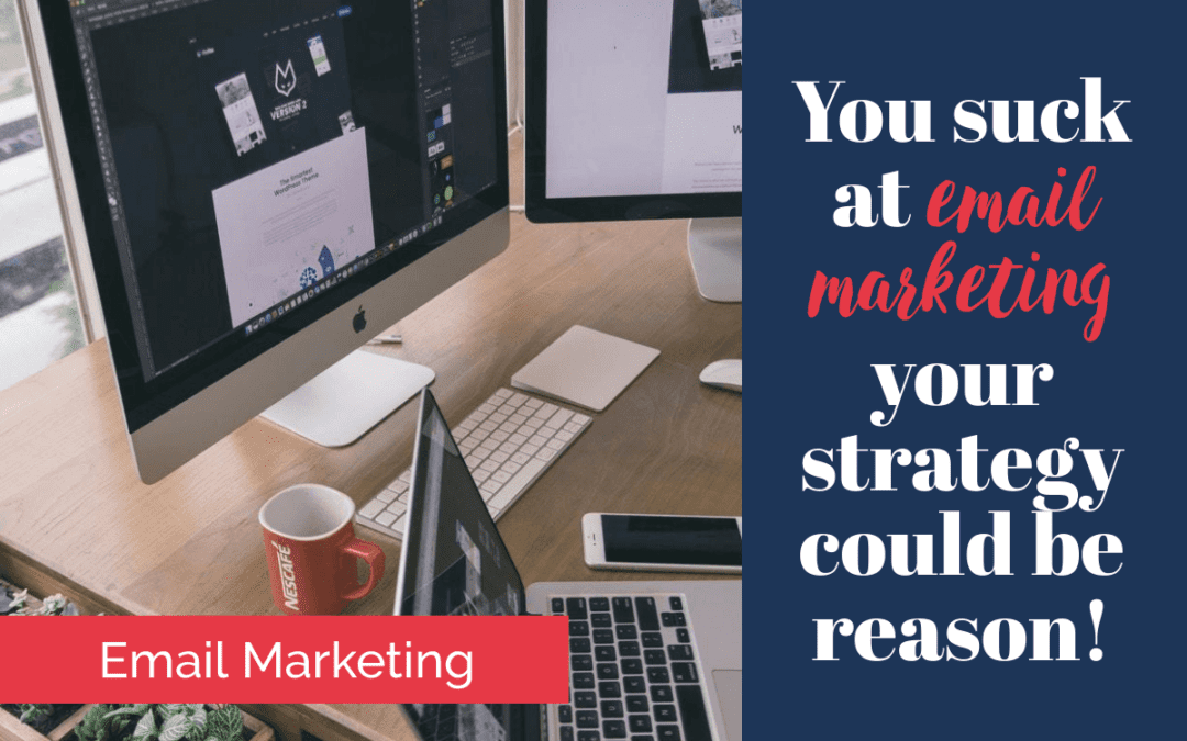Your email marketing will suck if you don't think about this.
